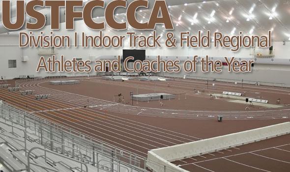 USTFCCCA Announces Division I Indoor Track & Field Regional Honorees
