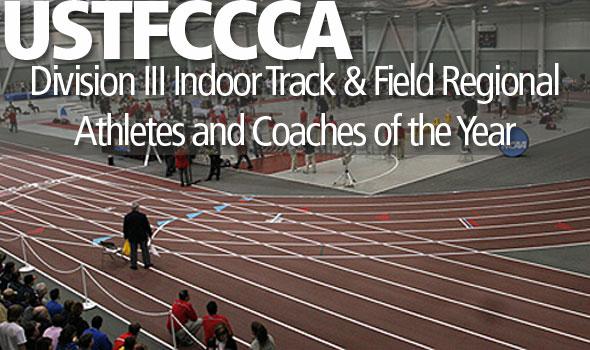 USTFCCCA Announces Division III Indoor  Track & Field Regional Honorees
