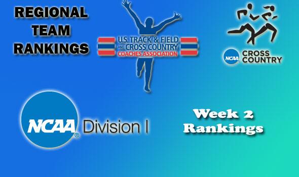 D-I Regional Cross Country Rankings: Week 2, September 20