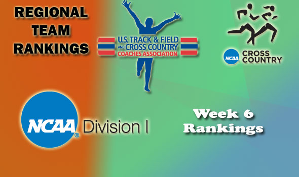 D-I Regional Cross Country Rankings: Week 6, October 18