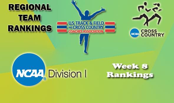 D-I Regional Cross Country Rankings: Week 8, November 1