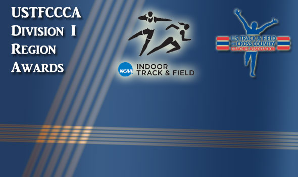 USTFCCCA Indoor T&F Region Athletes and Coaches of the Year Named in Division I