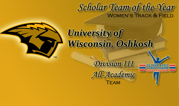 Division III T&F Women's Scholar Team of the Year Plaudits Won by Double NCAA Champ UW-Oshkosh