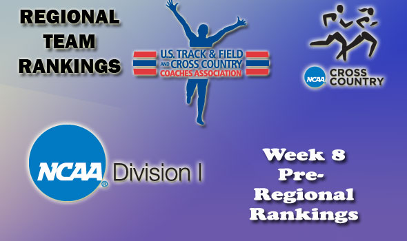 NCAA DI Regional Cross Country Rankings — Week 8