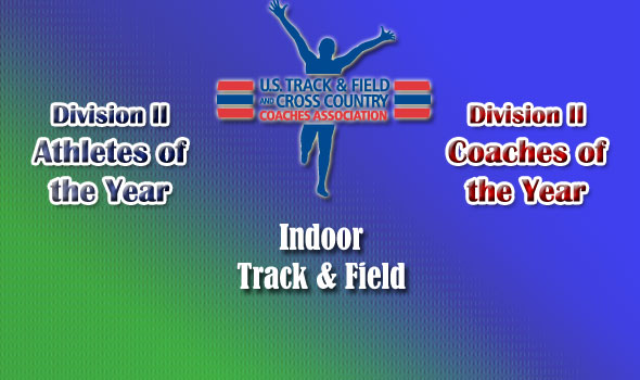 Division II Coaches Select National Indoor Track & Field Award Winners