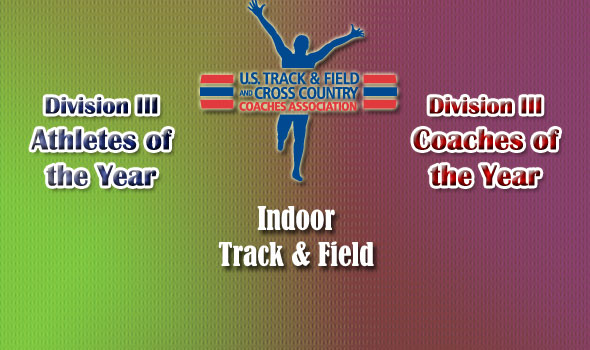 National Indoor Track & Field Award Winners Named in Division III