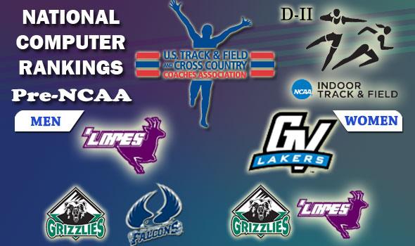 DII Indoor Track & Field Rankings — Pre-NCAA, Week #7, March 5