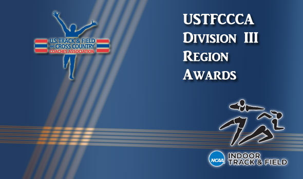 DIII Region Award Winners Announced for Indoor Track & Field