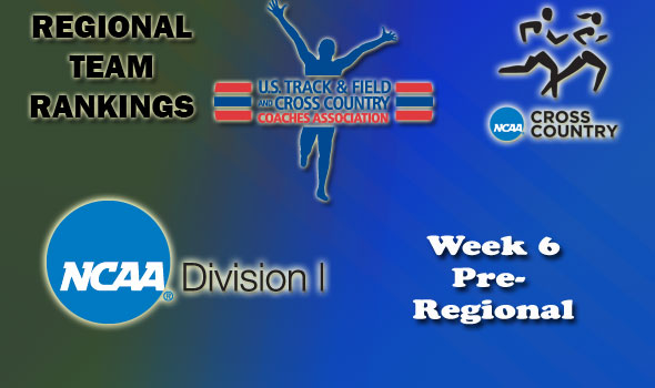 DI Regional Cross Country Rankings: 2012 Week 6 (Pre-Regional)