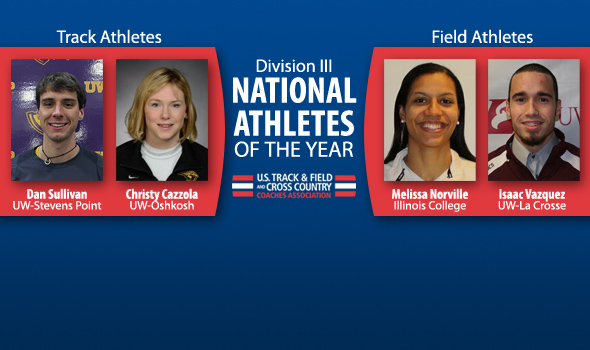 Sullivan, Vazquez, Cazzola & Norville Named DIII Indoor National Athletes of the Year