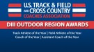 Division III Outdoor Track &#038; Field Region Award Winners Announced