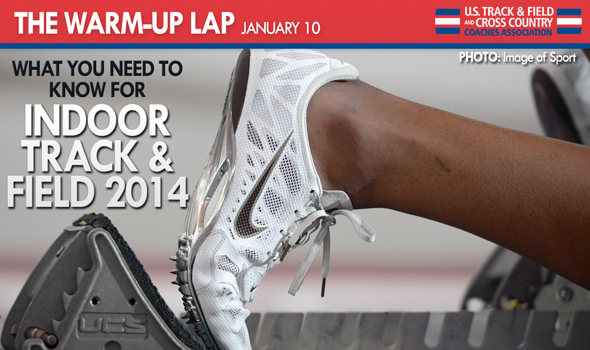 The Warm-Up Lap: What You Need to Know for Indoor Track & Field 2014