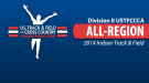 Division II All-Region Honorees Announced for 2014 Indoor Track & Field
