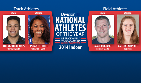 Dennis, Little, Ruginski & Campbell Named Division III Indoor National Athletes of the Year