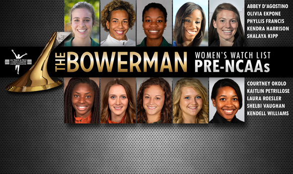 Final The Bowerman Women's Watch List Also Sets Up Dramatic NCAA Championships Team Title Race