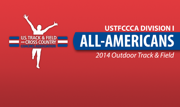 USTFCCCA All-Americans for 2014 Division I Outdoor T&F Season Announced