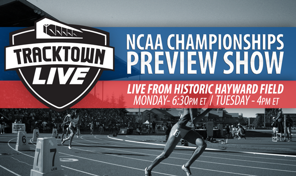 Inaugural Two-Day TrackTown LIVE Webcast to Preview NCAA Division I Championships