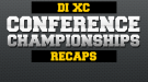 Division I XC Conference Championships Recaps (Updates Throughout Friday)