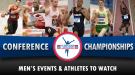 NCAA DI Men's Events & Athletes to Watch on Conference Championships Weekend