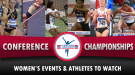 NCAA DI Women's Events & Athletes to Watch on Conference Championships Weekend