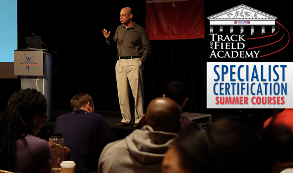 Apply Now for 2016 Track & Field Academy Summer Specialist Certification Courses