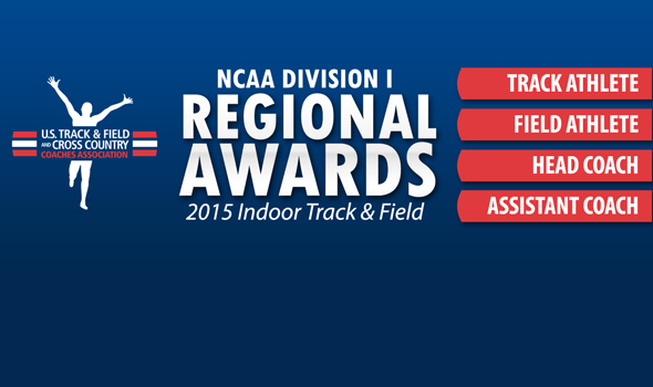Region Athletes & Coaches of the Year for NCAA Division I Indoor Track & Field Announced