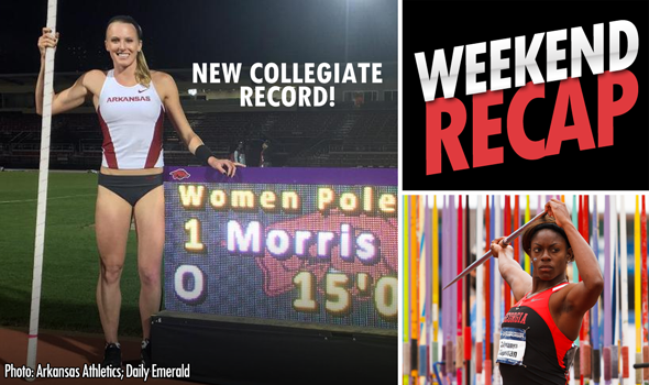WEEKEND RECAP: Morris Breaks the Pole Vault Record & Multi-Event Madness