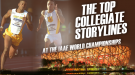IAAF World Championships: Top College Subplots To Watch