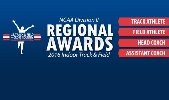 NCAA Division II Regional Award Winners for 2016 Indoor Season