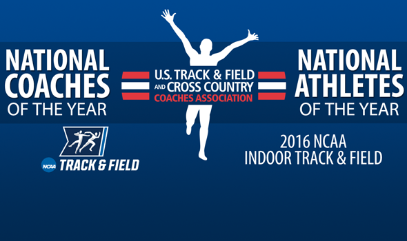 2016 NCAA Indoor T&F National Athletes and Coaches of the Year