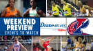 Weekend Preview: Penn Relays and Drake Relays