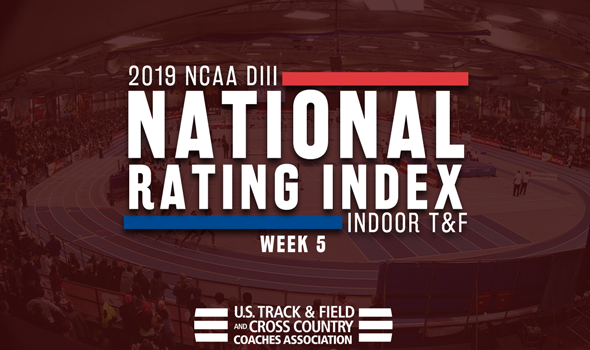 2019 Ncaa Diii Indoor Track Field Rating Index Week 5 Ustfccca