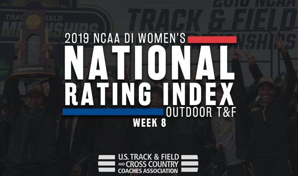 2019 NCAA DI Women's Outdoor Track & Field Rating Index – Week 8